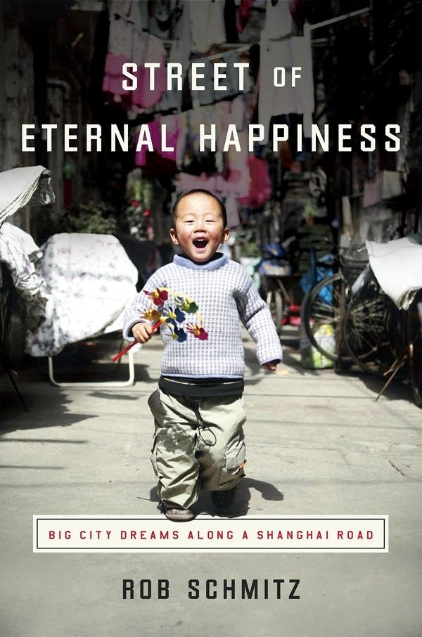 'Street of Eternal Happiness' by Rob Schmitz