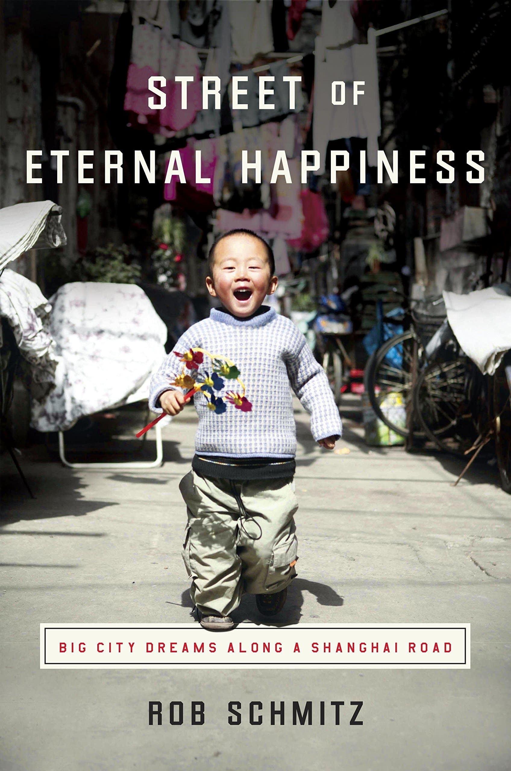 """Street of Eternal Happiness"" by Rob Schmitz"