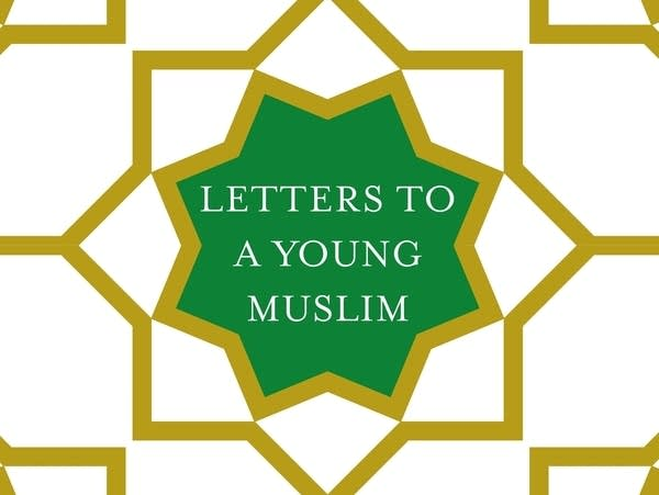 'Letters to a Young Muslim' by Omar Saif Ghobash