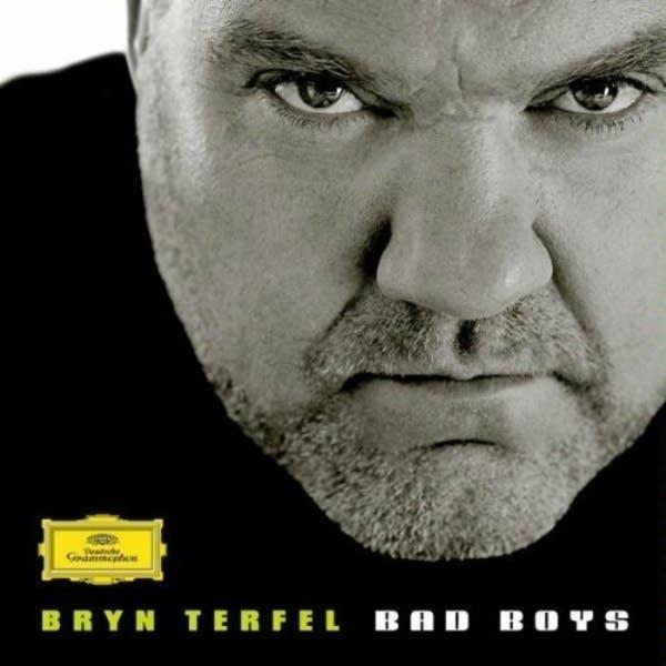 Bryn Terfel -- Bad Boys (DG 4778091)
