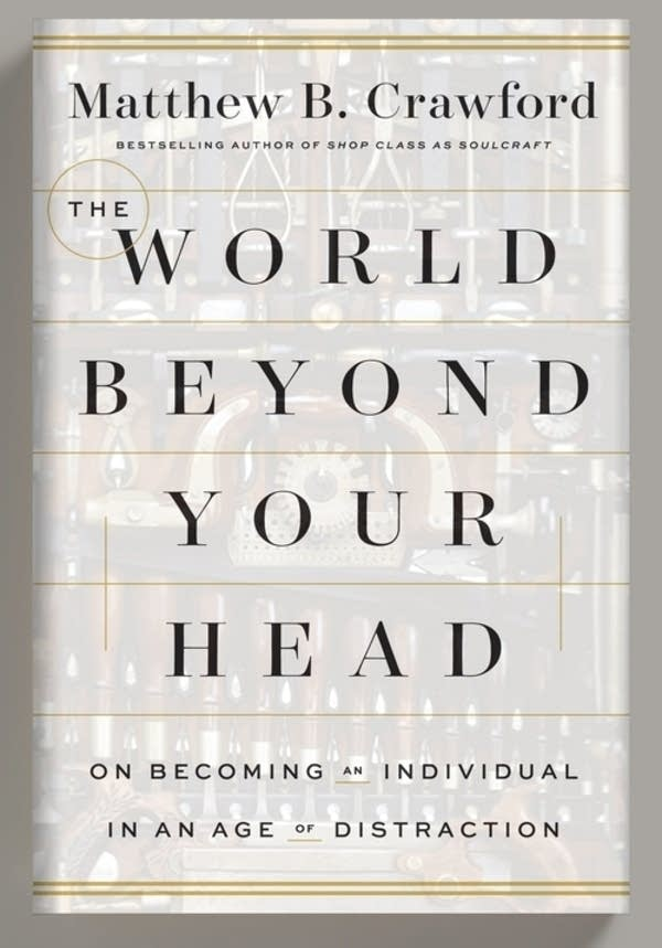 """The World Beyond Your Head"" by Matthew Crawford"