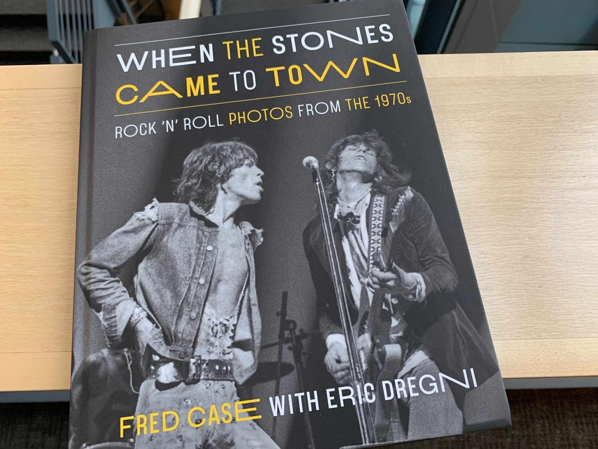 'When the Stones Came to Town' by Fred Case with Eric Dregni.