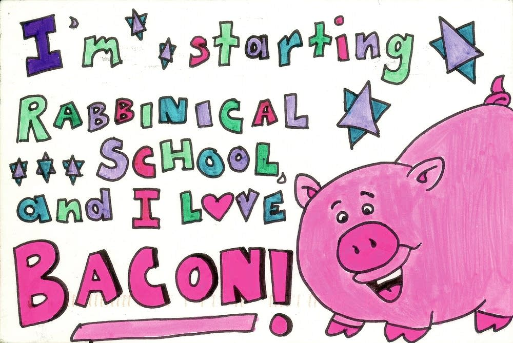 'I'm starting Rabbinical school...'