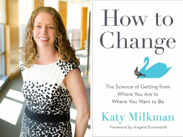 """Katy Milkman and her book """"How to Change."""""""