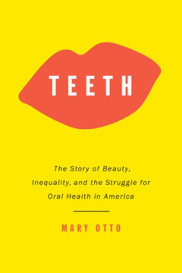 "Mary Otto's ""Teeth."""