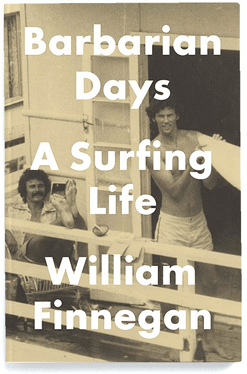 'Barbarian Days' by William Finnegan