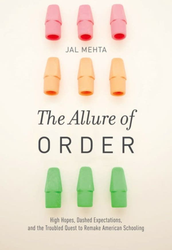 'The Allure of Order' by Jal Mehta