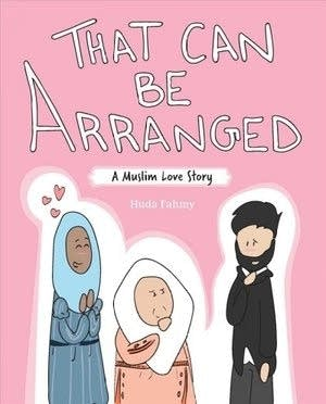 """""""That Can Be Arranged: A Muslim Love Story"""" by Huda Fahmy"""