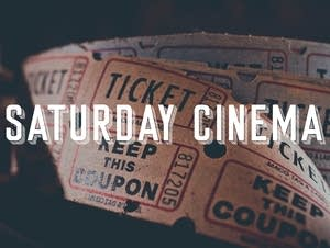 Saturday Cinema movie tickets