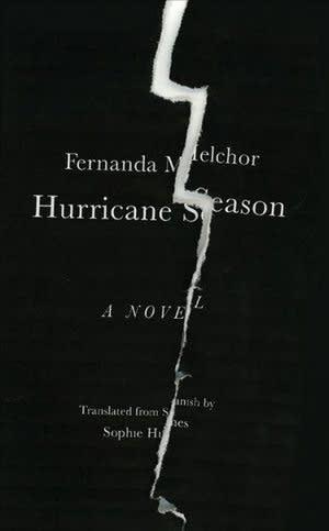 """Hurricane Season"" by Fernanda Melchor"