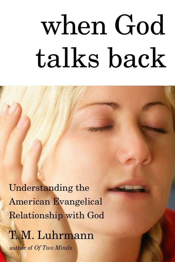 'When God Talks Back' by T.M. Luhrmann