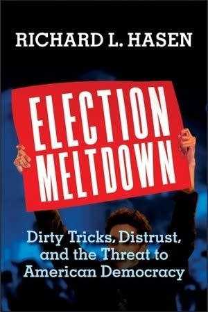 'Election Meltdown' by Richard L. Hasen