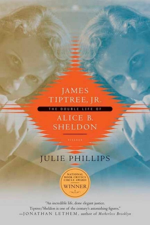 """""""James Tiptree, Jr: The Double Life of Alice B. Sheldon"""" by Julie Phillips"""