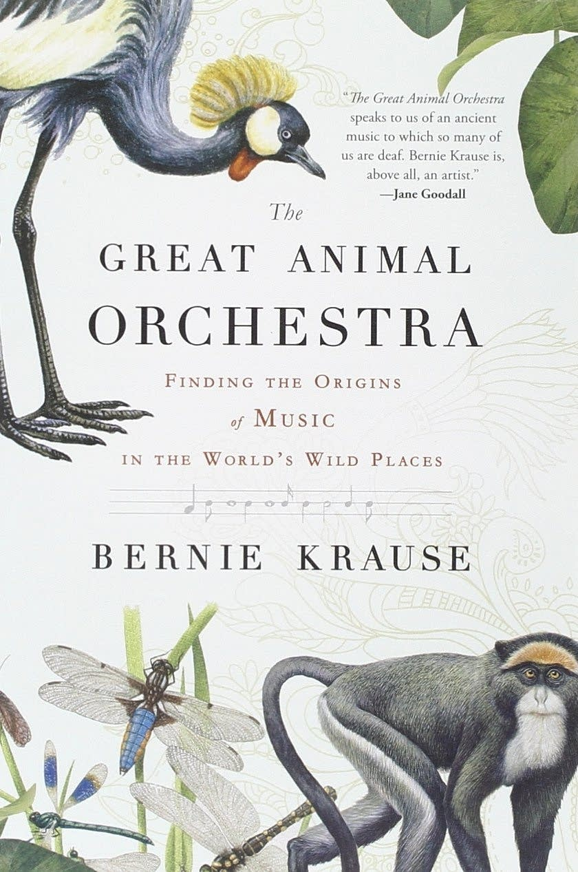 """The cover of Bernie Krause's book """"The Great Animal Orchestra."""""""