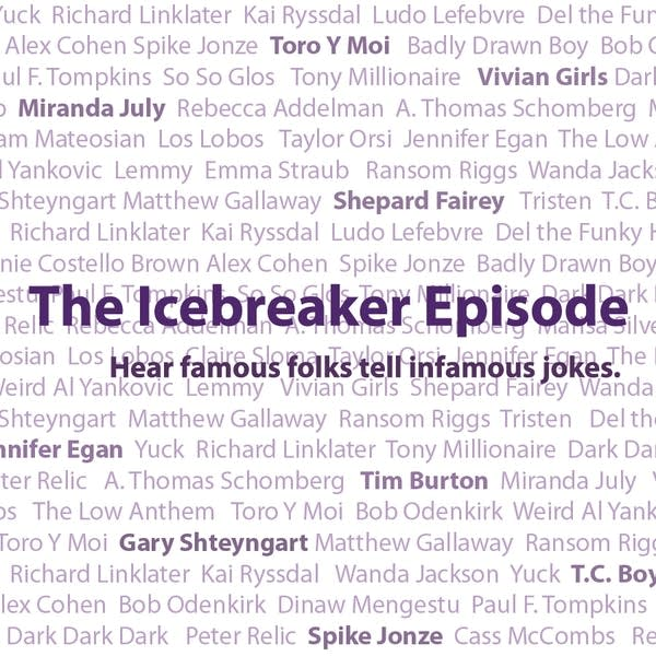 The Icebreaker Episode