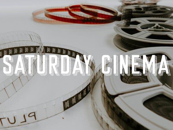 Saturday Cinema film reels