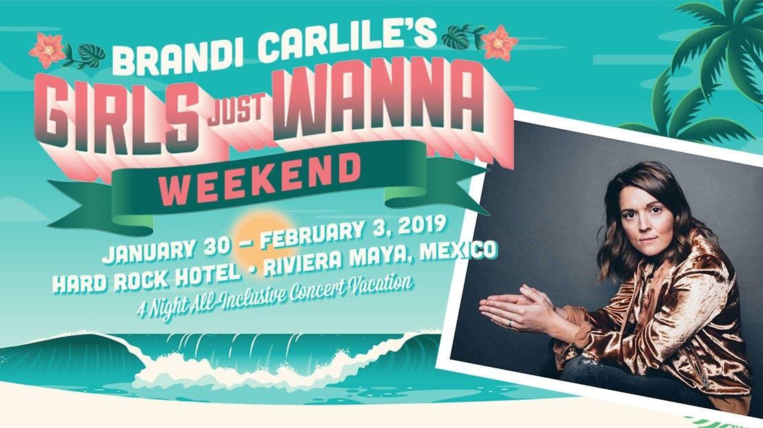 Brandi Carlile Girls Just Wanna Weekend