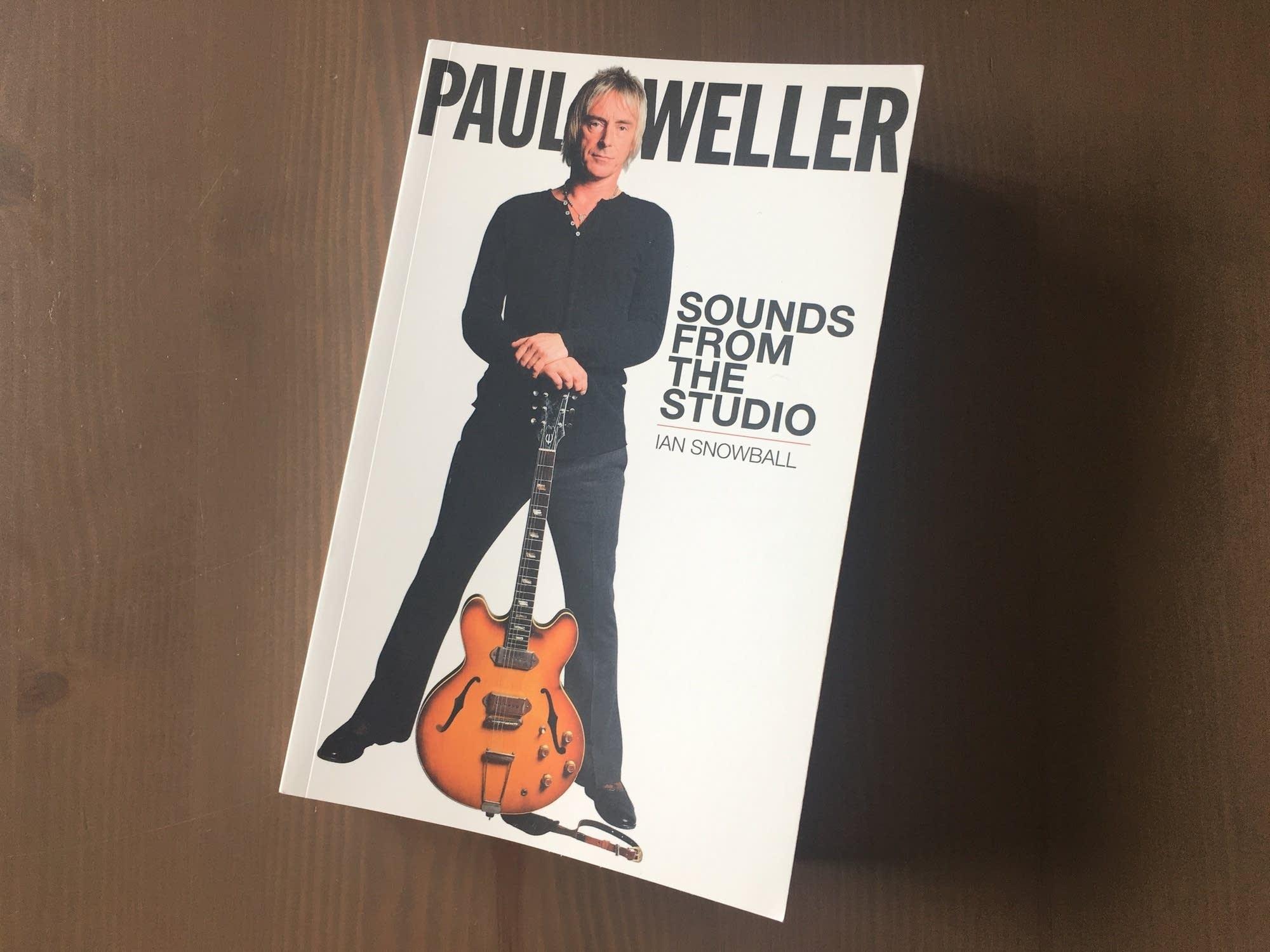 Ian Snowball's 'Paul Weller: Sounds from the Studio.'
