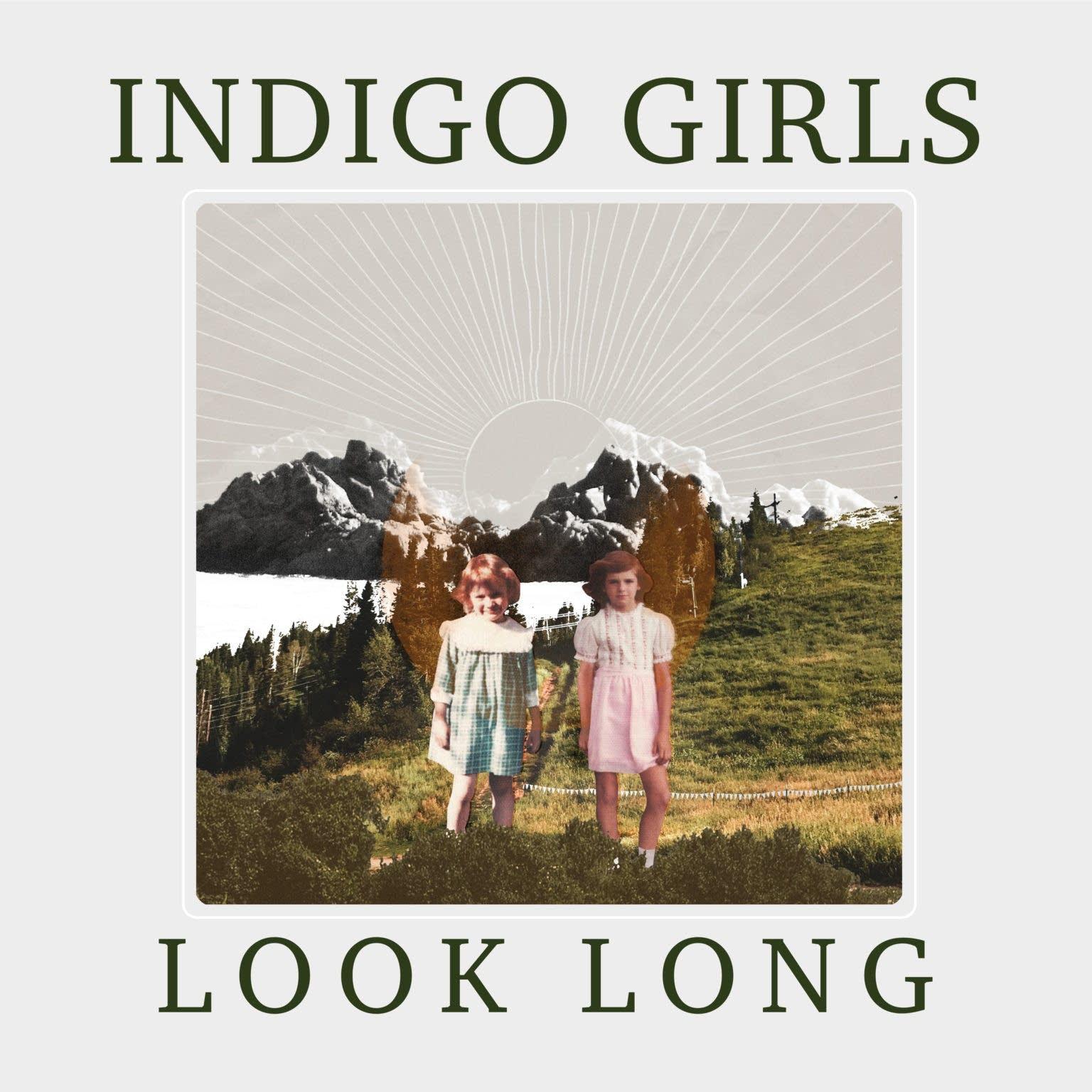 Indigo Girls, 'Look Long'