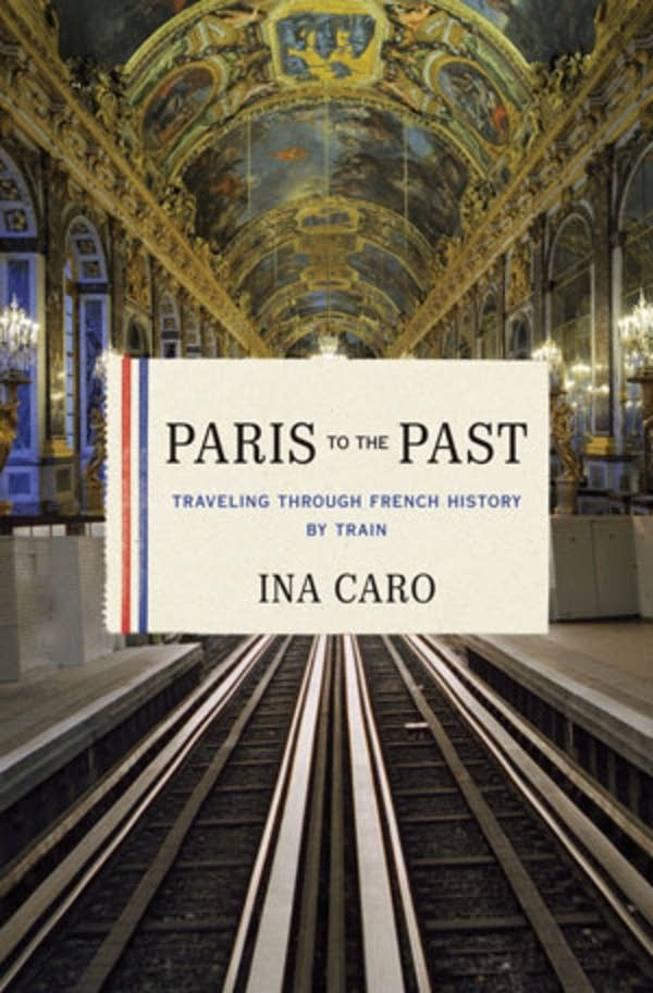 'Paris to the Past' by Ina Caro