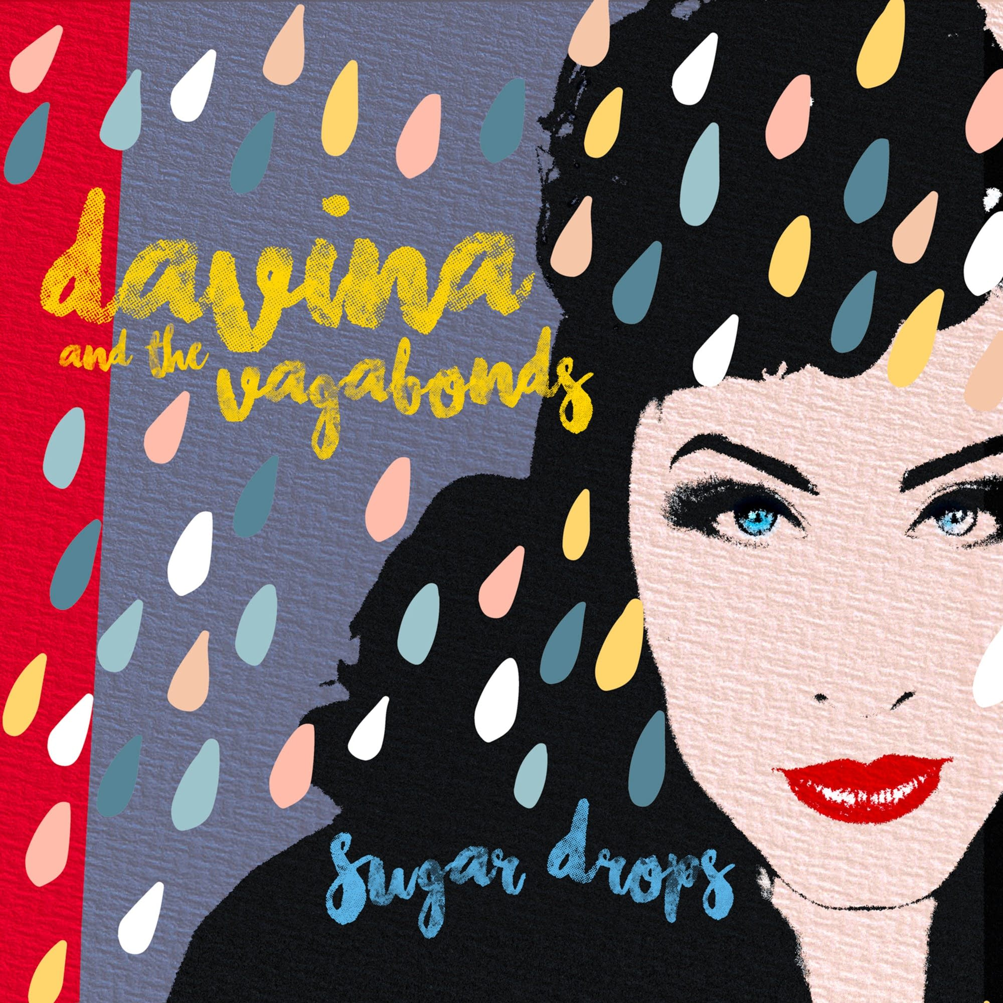 Davina and the Vagabonds - Sugar Drops