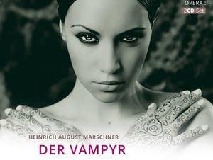 Heinrich Marschner - Der Vampyr