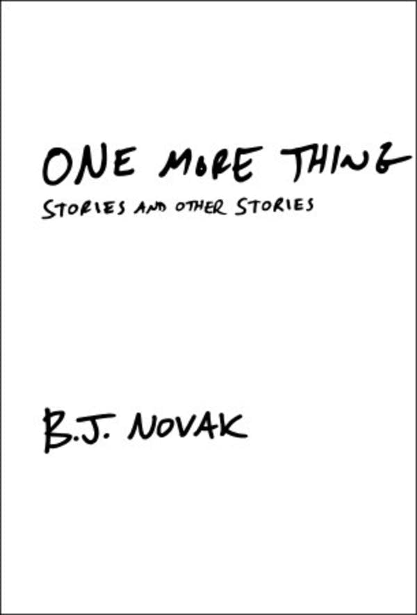 'One More Thing' by B.J. Novak