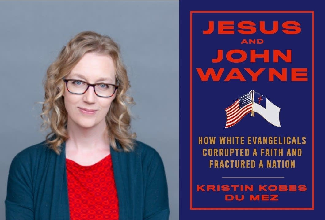 Book Review: 'Jesus and John Wayne: How White Evangelicals Corrupted a Faith and Fractured a Nation' by Kristin Kobes Du Mez
