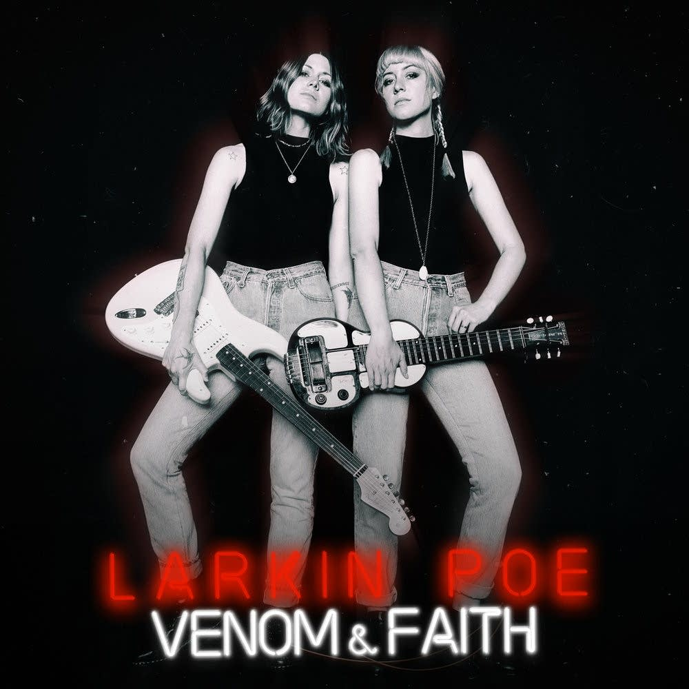Larkin Poe, 'Venom & Faith'