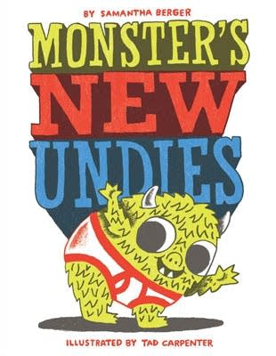 Monsters New Undies by Samantha Berger
