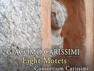 Giacomo Carissimi: Eight Motets