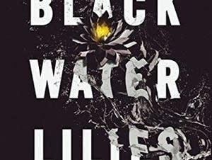 'Black Water Lilies' by Michel Bussi