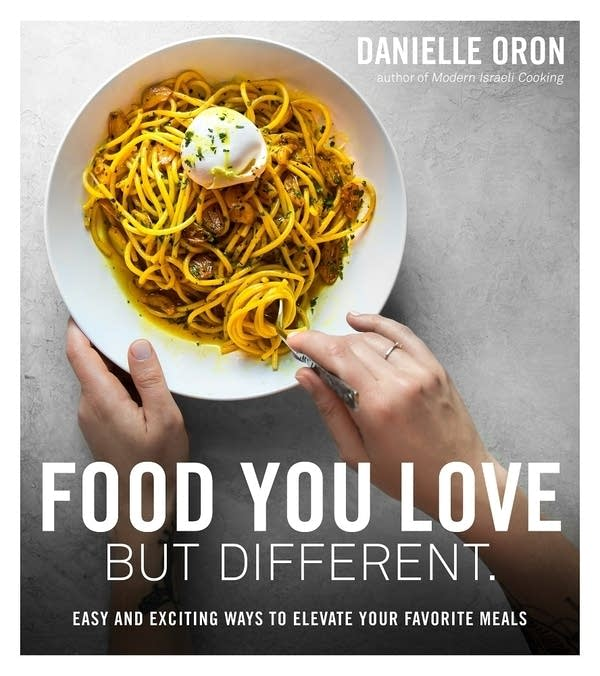 book cover with a bowl of pasta and title Food You Love But Different