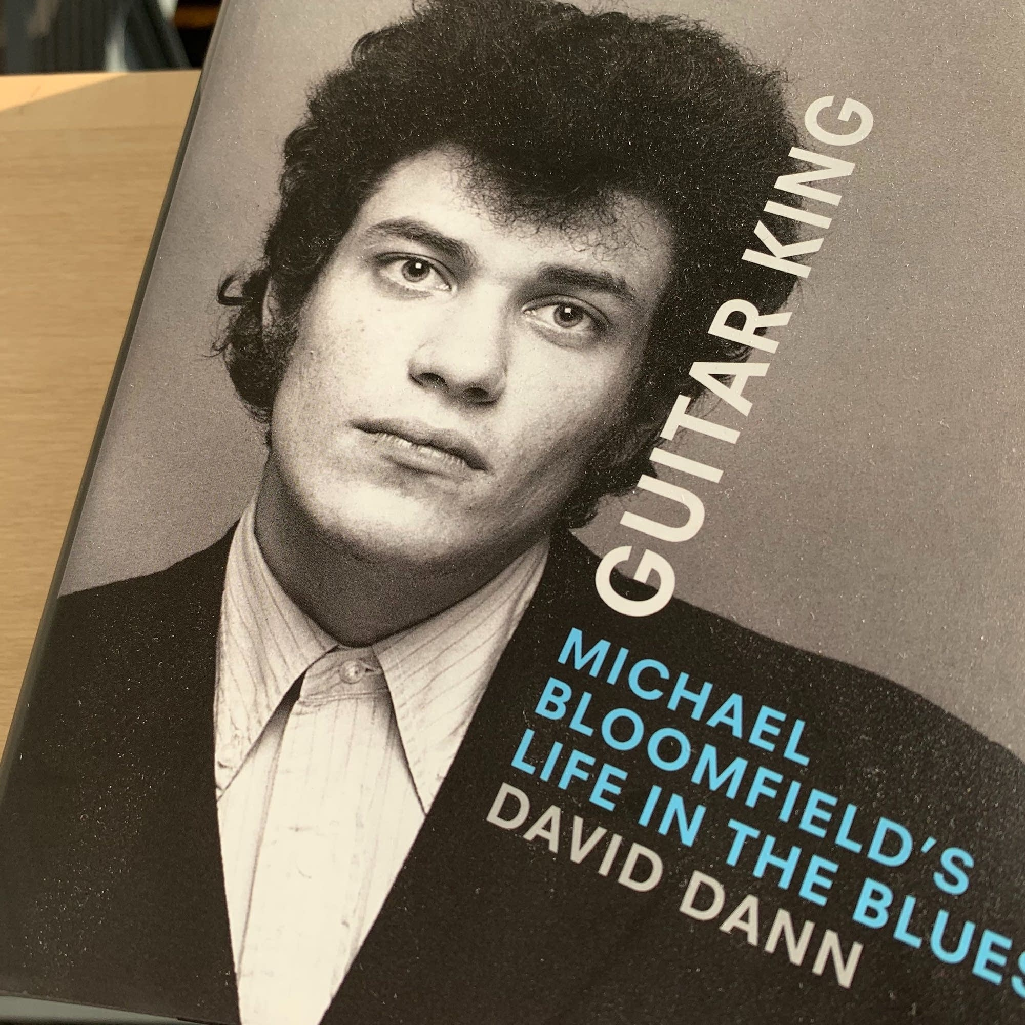 David Dann's 'Guitar King: Michael Bloomfield's Life in the Blues.'