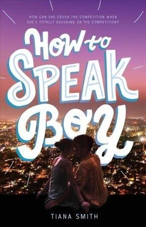 'How to Speak Boy' by Tiana Smith