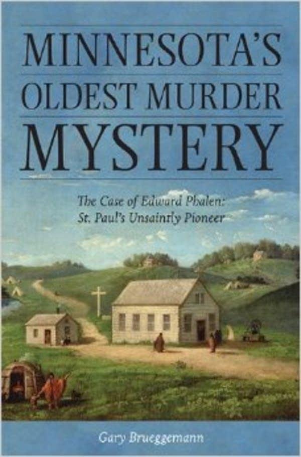 'Minnesota's Oldest Murder Mystery'