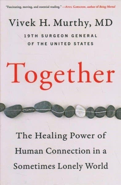 """""""Together"""" by Vivek H. Murthy, M.D."""