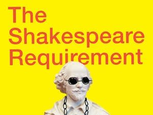 """The Shakespeare Requirement"""