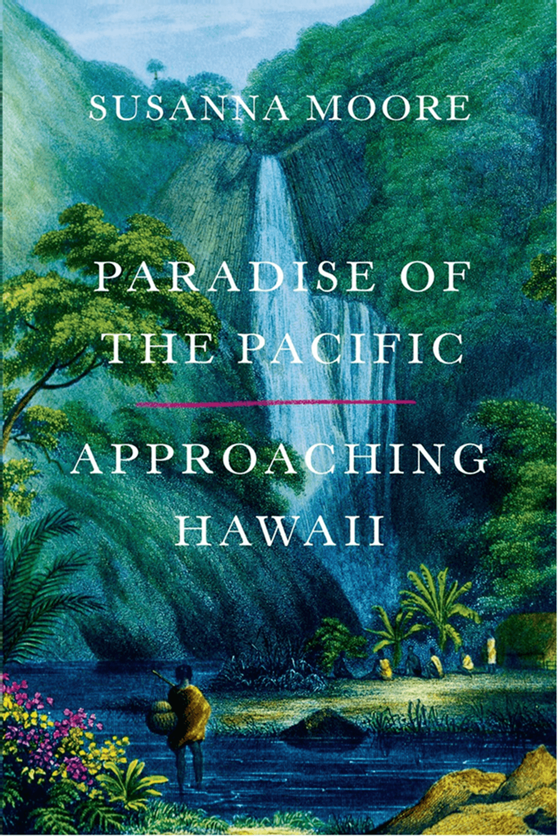 'Paradise of the Pacific' by Susanna Moore