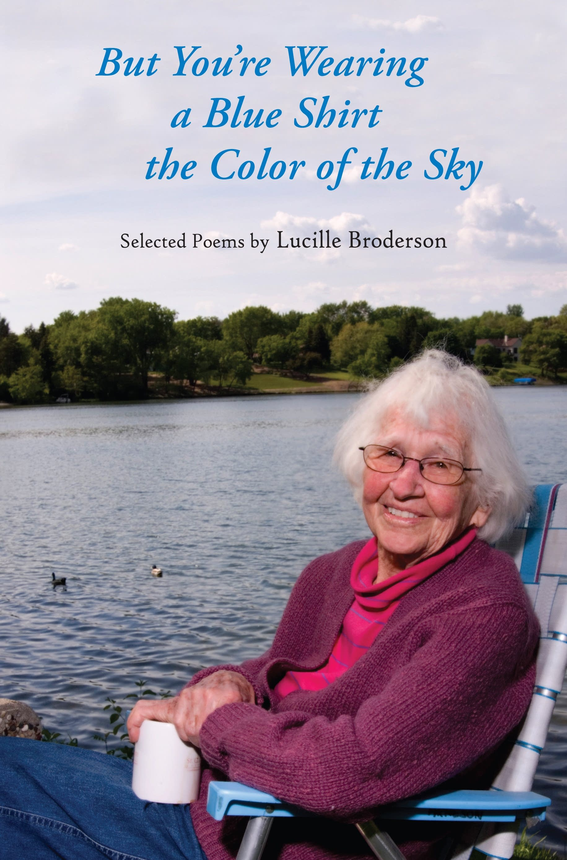 """But You're Wearing a Blue Shirt the Color of the Sky"" by Lucille Broderson"