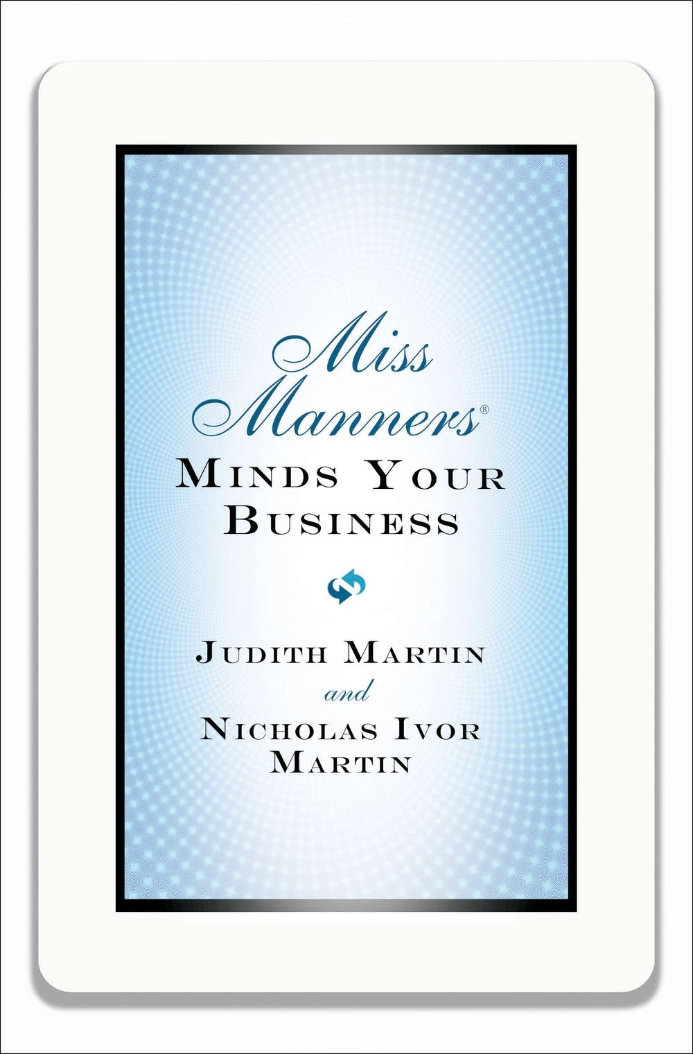 'Miss Manners Minds Your Business'