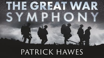 58f83d 20181113 patrick hawes new orchestral composition the great war symphony new classical tracks large