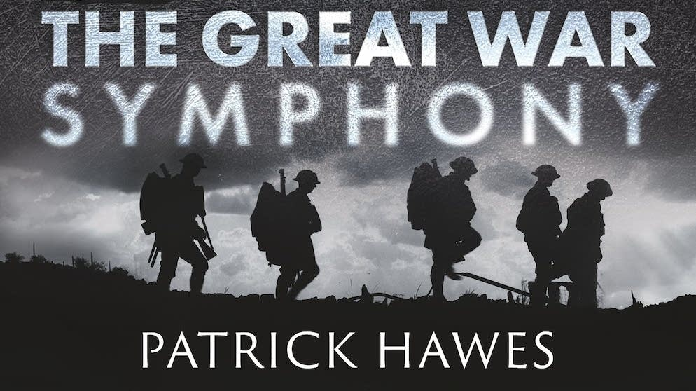 Patrick Hawes' new composition, 'The Great War Symphony'