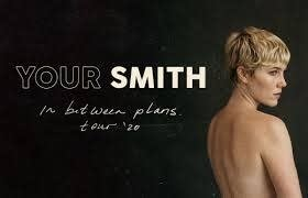 Your Smith In Between Plans Tour