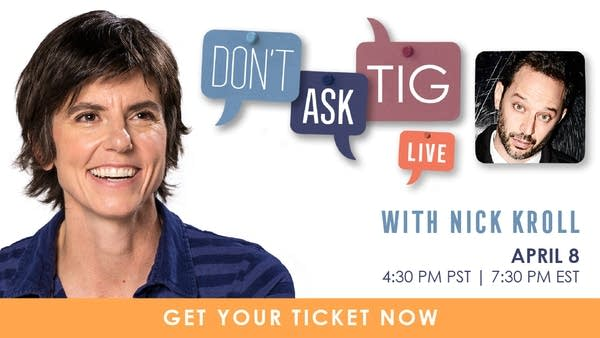 Don't Ask Tig Live with Nick Kroll