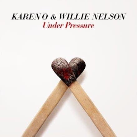 Karen O & Willie Nelson: Under Pressure