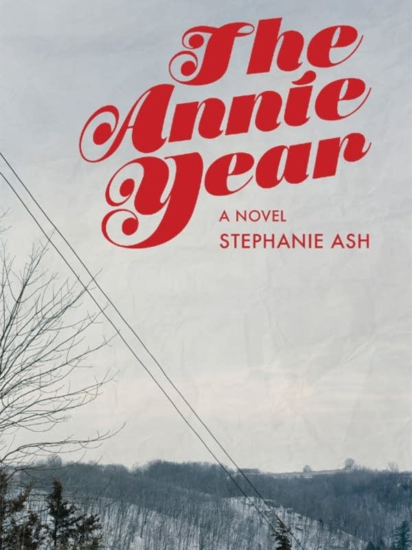 The Annie Year is the debut novel from Stephanie Wilbur Ash.