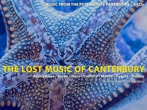 'The Lost Music of Canterbury: Music from the Peterhouse Partbooks'