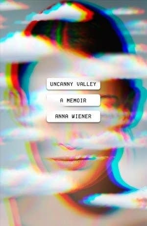 'Uncanny Valley: A Memoir' by Anna Wiener