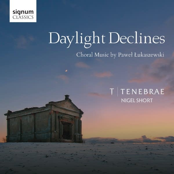 'Daylight Declines: Choral Music by Pawel Lukaszewski'